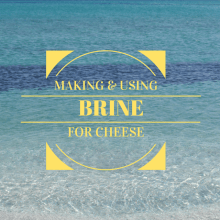 Making and using brine for cheese